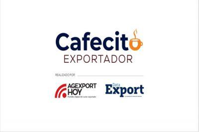 El Cafecito Exportador, un espacio para platicar con líderes de la exportación